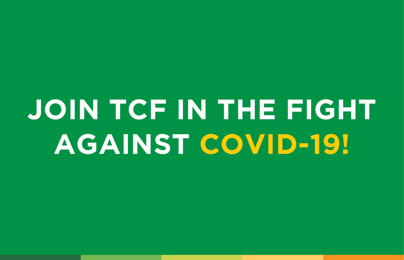 Join TCF in the fight against COVID-19